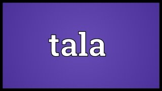 Tala Meaning