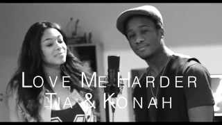 Love Me Harder - Ariana Grande ft. The Weeknd Cover | Tia & Konah