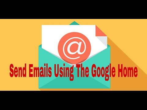 How to send emails using google home