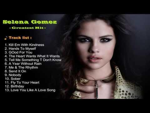 Selena Gomez [ Greatest Hits ] | Top 15 Selena Gomez Song | Selena Gomez Album 2016