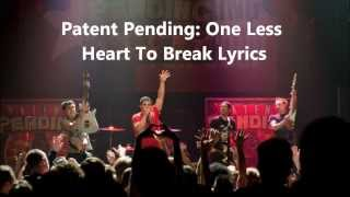 Patent Pending - One Less Heart To Break Lyrics