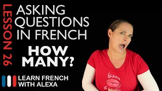 Asking HOW MUCH/MANY questions in French with COMBIEN (French Essentials Lesson 26)