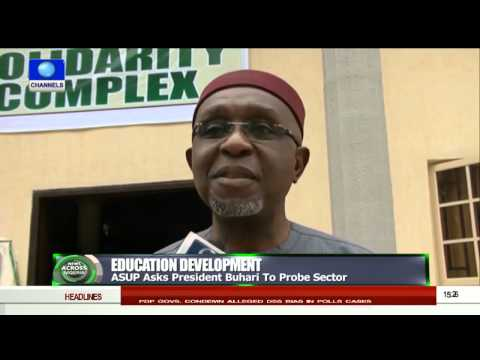 News Across Nigeria: ASUP Asks Buhari To Probe Education Sector