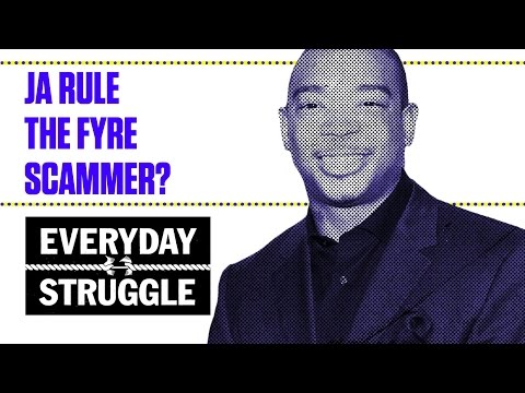 Ja Rule the Fyre Festival Scammer? | Everyday Struggle