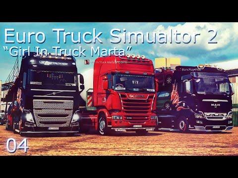 "[B&Q - ETS2 | 04] Euro Truck Simulator 2 ""Girl In Truck Marta"""