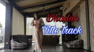 Dhadak title track | Ajay-Atul | Dhadak | Bolly- Kathak by Charvi Bhardwaj
