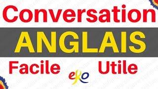 Conversation ANGLAIS Facile ||| Apprendre l'anglais ||| Apprendre l'anglais rapidement