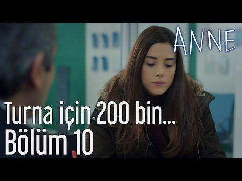 Anne 10. Bölüm - Turna için 200 Bin...