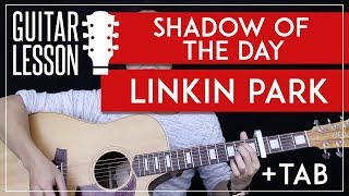 Shadow Of The Day Guitar Tutorial - Linkin Park Guitar Lesson 🎸 |Chords + Solo + Cover|