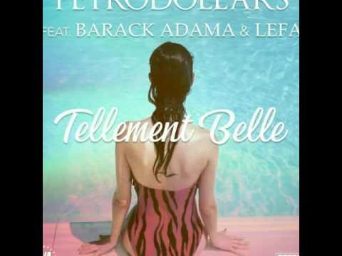 Petrodollars - Tellement belle ft. Barack Adama & Lefa (Audio)