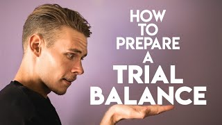 How to Prepare a Trial Balance | Accounting Basics