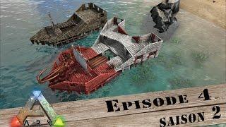 ARK / Survival Evolved / Episode 4 / Saison 2 / construction du bateau