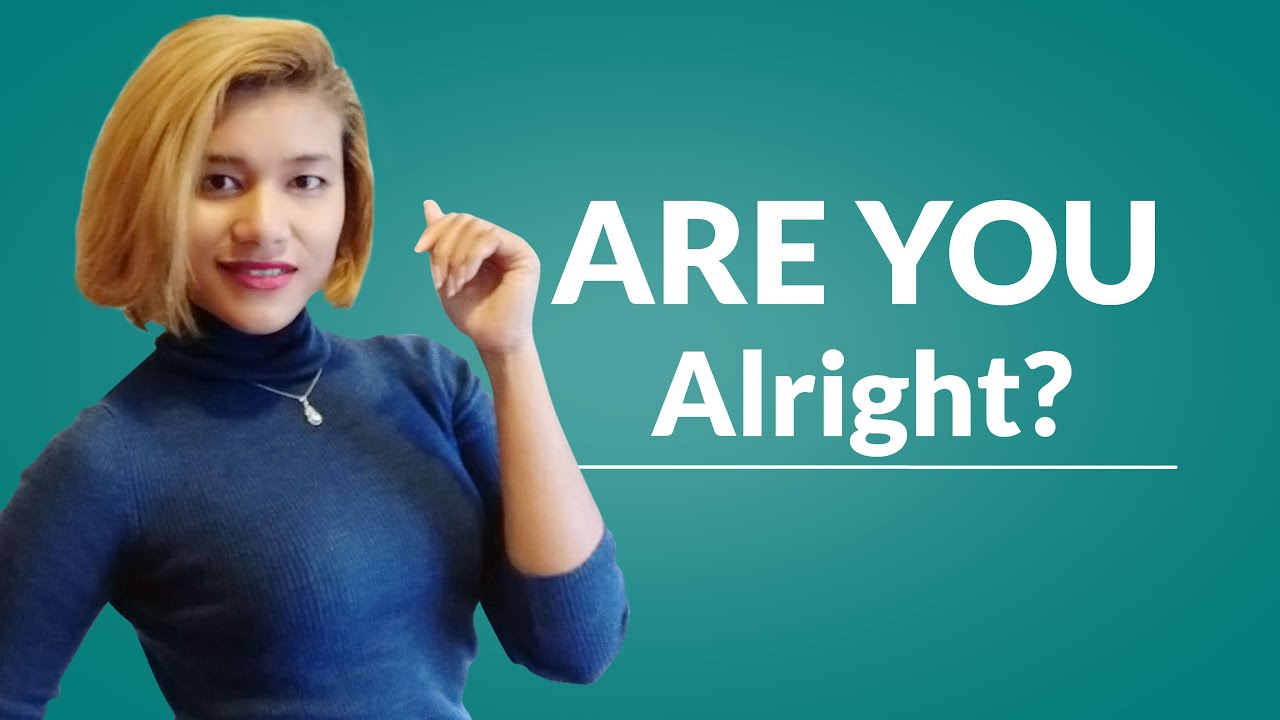 Are you alright#Melindaចែករំលែកចំណេះដឹង