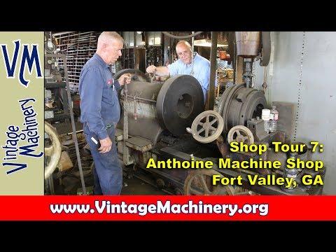 Shop Tour 7: Anthoine Machine Shop, Fort Valley, GA