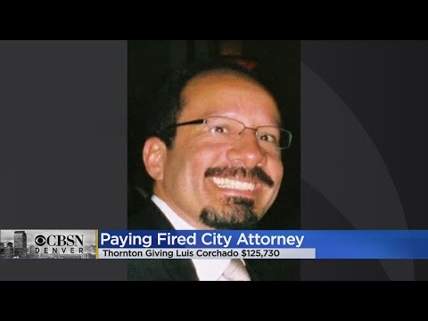 Thornton Pays Fired City Attorney Luis Corchado $125,000