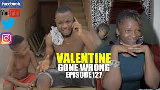 VALENTINE GONE WRONG episode 127 (PRAIZE VICTOR COMEDY)