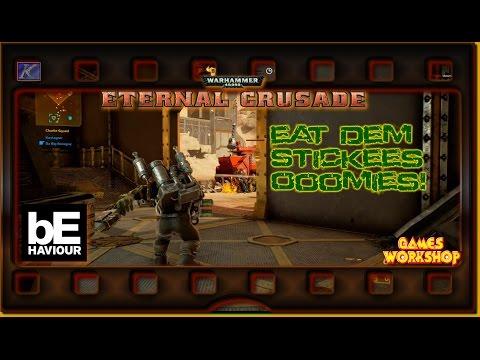 """40K~ Eternal Crusade S1E7 """"Eat Dem Stickies Umie!!"""""""