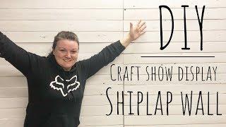 DIY Easy Shiplap Wall | Craft Show Display | How To build a Craft Show Display | Shiplap Wall Build