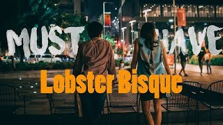 MUST HAVE Lobster bisque | 美味法式料理 | Food in Houston