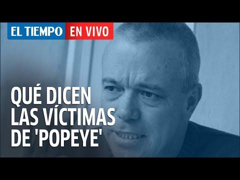 Qué dicen las víctimas de 'Popeye' sobre su muerte