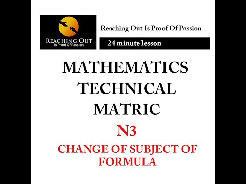 Technical Matric Mathematics: Change of Subject of Formulae N3