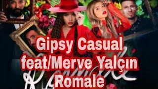 Gipsy Casual feat.Merve Yalçın Romale Resimi