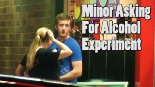 Minor Asking For Alcohol Experiment Prank