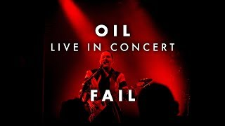 OIL - Live in Concert | Fail