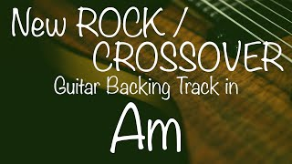 New Rock / Crossover Guitar Backing Track in Am