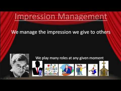 impression management erving goffman Journal 5 - impression management in action dramaturgy is a sociological perspective starting from symbolic interactionism, and commonly used in micro sociological accounts of social interaction in everyday life.