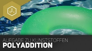 Polyaddition - Typische Aufgaben zu Kunststoffen im Abitur!