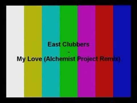 East Clubbers - My Love (Alchemist Project Remix)