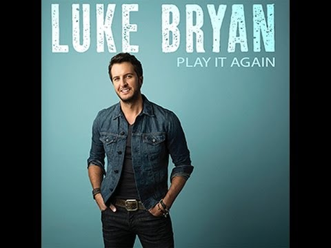 Play It Again- Luke Bryan Lyric Video