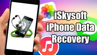 iSkysoft iPhone Data Recovery - Recover Deleted Photos/Messages/Contacts From iPhone
