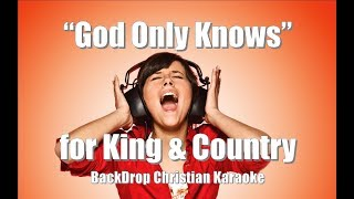 "for King and Country ""God Only Knows"" BackDrop Christian Karaoke"