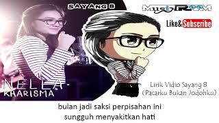 Nella Kharisma - Sayang 8 (Lyrics Video)