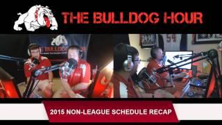 The Bulldog Hour, Episode 1-2: 2015 Non-league Schedule Recap