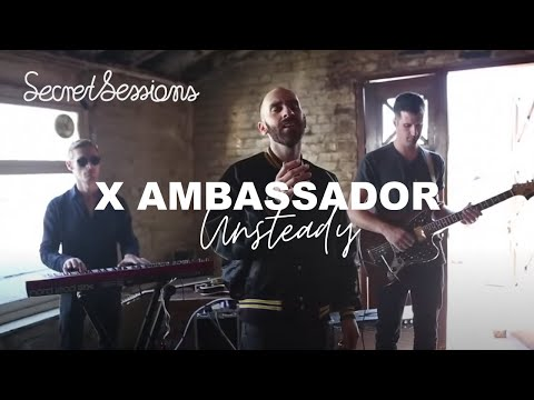 X Ambassadors - Unsteady -  Secret Sessions