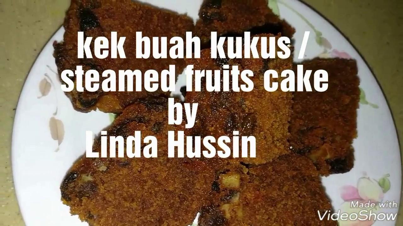Kek Buah Kukus Lembab Tekstur Padat Moist Well Texture Steamed Fruits Cake By Linda Hussin Youtube