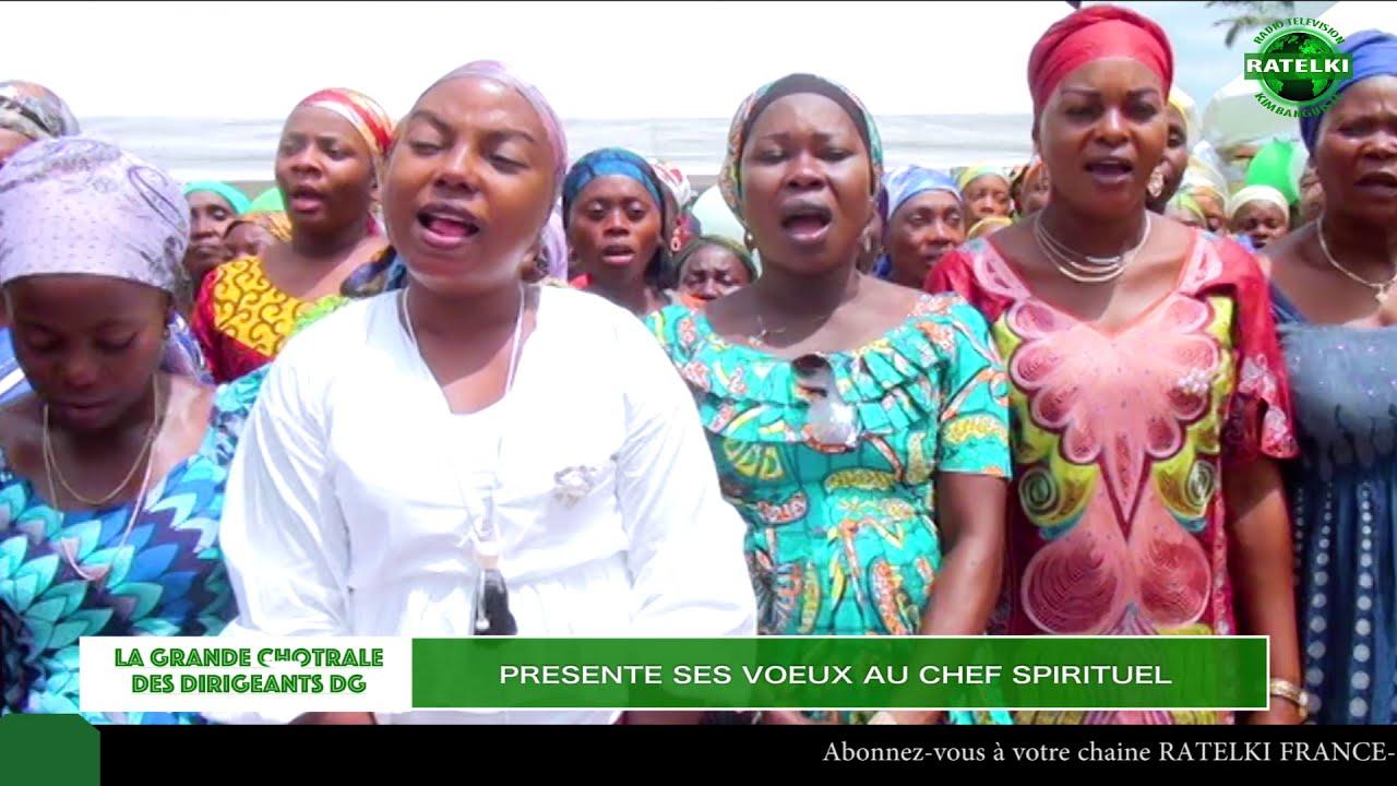 Download LA GRANDE CHORALE DES DIRIGEANTS PRESENTE SES VOEUX AU CHEF SPIRITUEL