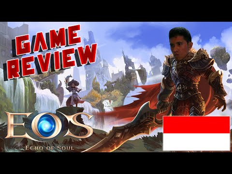 GAME FILLER BELAKA? || Echo of Soul - Review (Indonesia)