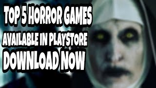 TOP 5 HOROR GAMES FOR ANDROID  || DOWNLOAD NOW