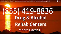 Christian Drug and Alcohol Treatment Centers Moore Haven FL (855) 419-8836 Alcohol Recovery Rehab