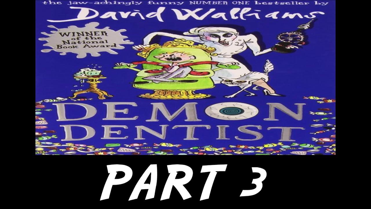 Demon Dentist by David Walliams – Part 3
