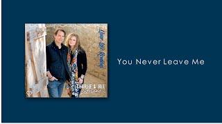Video Charlie & Jill LeBlanc - You Never Leave Me download MP3, 3GP, MP4, WEBM, AVI, FLV Januari 2018