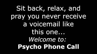 Psycho Stalker Phone Call 3D Audio  (Very Creepy!) It's Back!(It's back, it's back! I hope you all enjoy! It is a new concept on the channel and hopefully a great sequel to the last video! It is kind of short I realize that but noone ..., 2016-05-27T17:25:44.000Z)