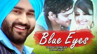 Blue Eyes | Harpreet Mangat & Parveen Bharta | Punjabi Latest Song 2018
