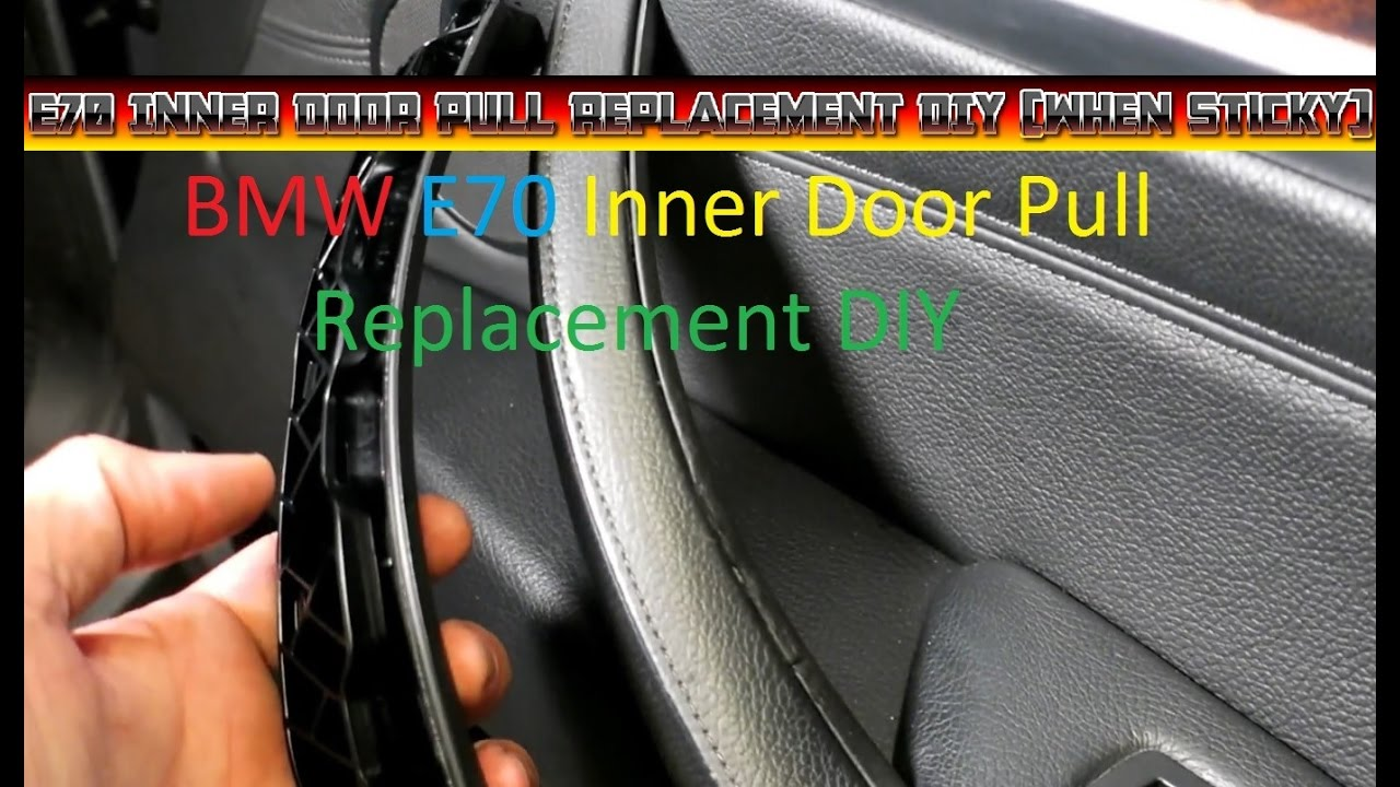 Sticky Inner Door Pull Replacement DIY on an E70 BMW X5 - YouTube