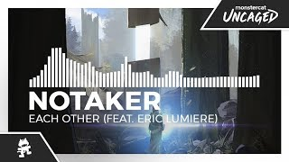 Notaker - Each Other (feat. Eric Lumiere) [Monstercat Release]