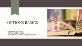 OPTIONS TRADING BASICS EXPLAINED  - In the money , out of the money concepts explained